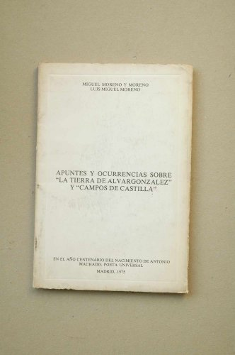 9788440087263: Apuntes y ocurrencias sobre La tierra de Alvargonzalez y Campos de Castilla (Spanish Edition)