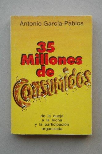 35 millones de consumidos / Antonio García-Pablos: García-Pablos de Molina,