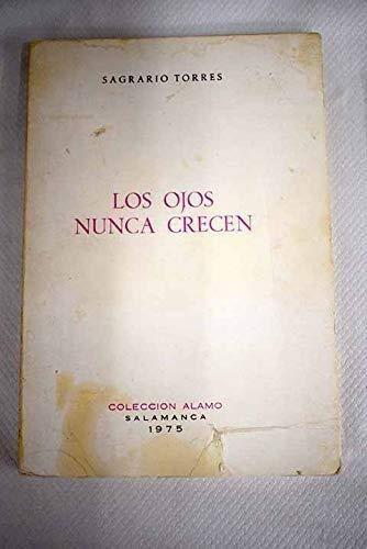 9788440088482: Los ojos nunca crecen: Poema autobiográfico (Colección Alamo ; no. 44) (Spanish Edition)