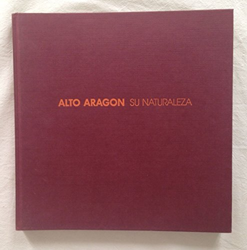 ALTO ARAGON. SU NATURALEZA.: Alfonso De Urquijo.