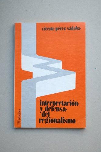 9788440096111: Interpretacion y defensa del regionalismo (Spanish Edition)
