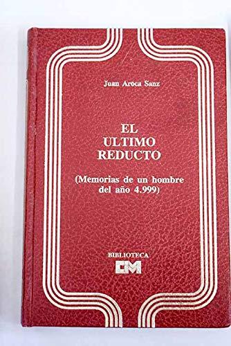 9788440098344: El último reducto: (memorias de un hombre del año 4.999) (Biblioteca CIM : Sección Literatura ; v. D1) (Spanish Edition)