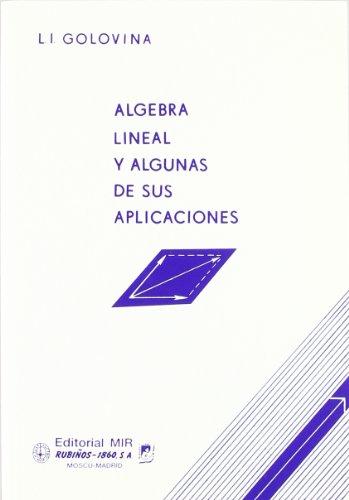 Algebra lineal y algunas de sus aplicaciones / Linear Algebra and some Applications (Fondos Distribuidos) (Spanish Edition) - Golovina