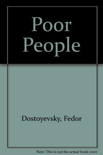 Poor People: Dostoyevsky, Fedor