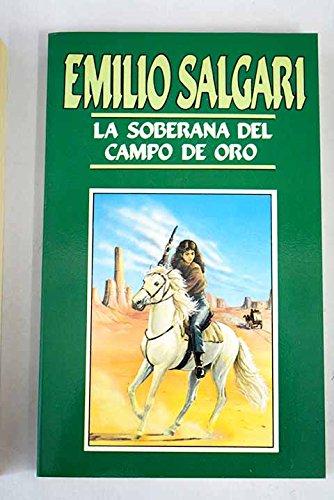 La soberana del campo de oro,: Emilio Salgari