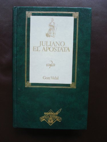 9788440202666: Juliano, el apóstata / Gore Vidal ; traducción de Eduardo Masullo ; Revisión de Víctor León