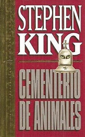 CEMENTERIO DE ANIMALES: STEPHEN KING