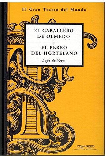 9788440222459: El Caballero De Olmedo El Perro Del Hortelano
