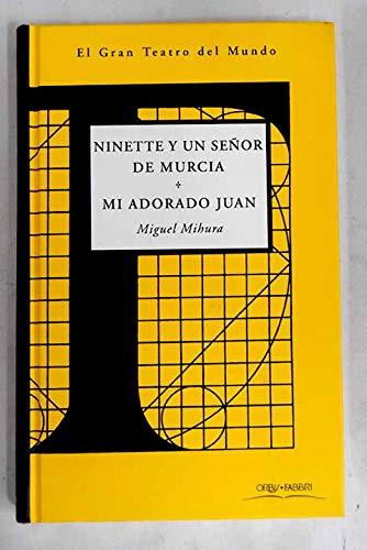 Ninette y un señor de Murcia ;: Mihura, Miguel