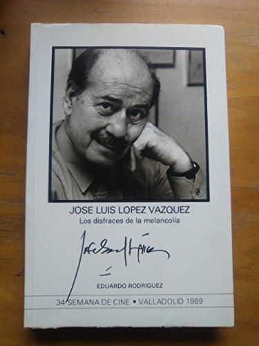9788440406477: José Luis López Vázquez: Los disfraces de la melancolía (Spanish Edition)