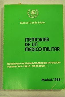 MEMORIAS DE UN MEDICO MILITAR: Manuel Conde López