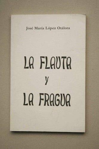 La flauta y la fragua: José María López