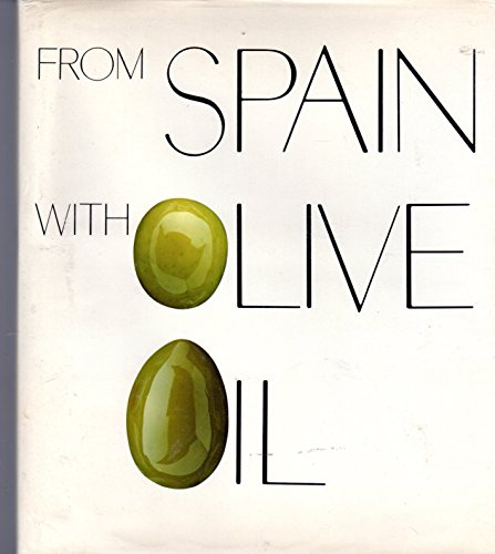 From Spain with Olive Oil.: Amezua, Clara M.G. de.