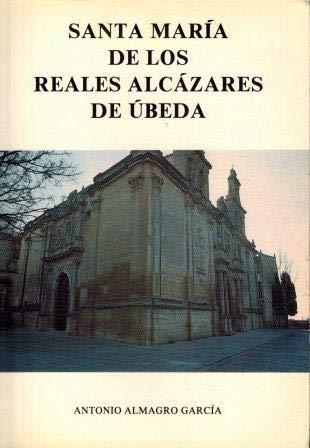 9788440441560: Santa María De Los Reales Alcázares De Ubeda