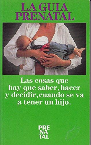 9788440441966: La Guia Prenatal Las Cosas Que Hay Que S