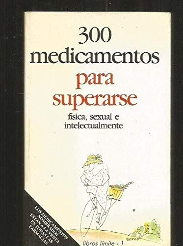 300 MEDICAMENTOS PARA SUPERARSE FISICA SEXUAL E: PEDRO ROMERO AZNAR