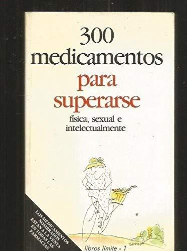 300 medicamentos para superarse física, sexual e intelectualmente: Pedro Romero Aznar