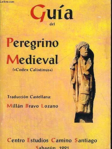 9788440450951: Guía del peregrino medieval, Codex Calixtinus (Spanish Edition)