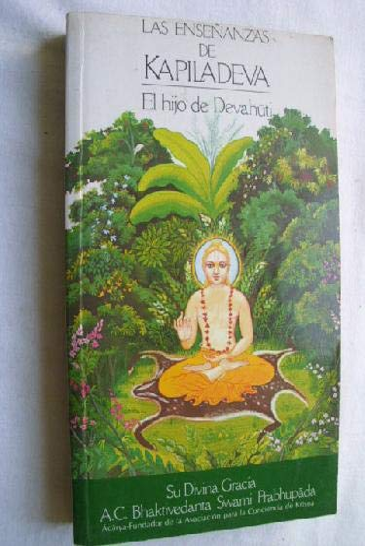 Las ensenanzas de Kapiladeva. El de Devahuti: Bhaktivedanta, A. C