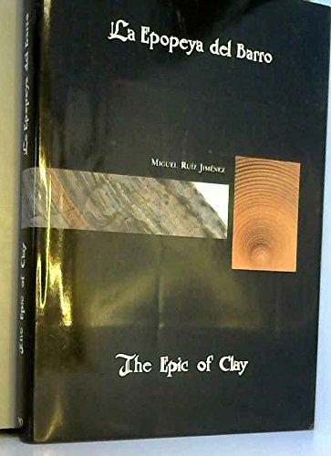 La Epopeya Del Barro: The Epic of Clay: Ruiz Jimenez, Miguel;Rodriguez Carnelo, Jose Antonio
