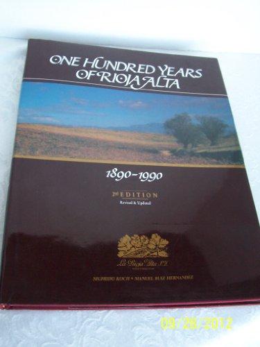 One Hundred Years of Rioja Alta 1890-1990 Hernandez, Manuel Ruiz; Koch, Sigfrido; Webster, Brian; O...