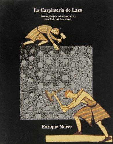 9788440478405: La carpintería de lazo: Lectura dibujada del manuscrito de Fray Andrés de San Miguel (Colección El Oficio de construir) (Spanish Edition)