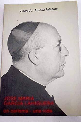 JOSE MARÍA GARCÍA LAHIGUERA. Un carisma-una vida: Salvador Muñoz Iglesias