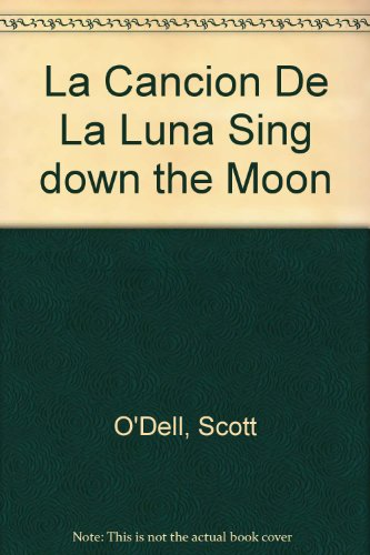 9788440600264: La Cancion De la Luna / Sing Down the Moon (Spanish Edition)