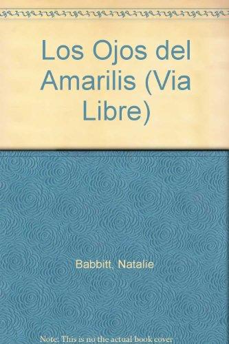 9788440601902: Los Ojos del Amarilis (Via Libre)