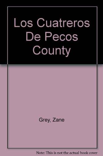 Los Cuatreros De Pecos County (Spanish Edition): Grey, Zane