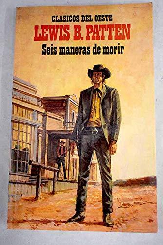 9788440607140: SEIS MANERAS DE MORIR (CLASICOS DEL OESTE)