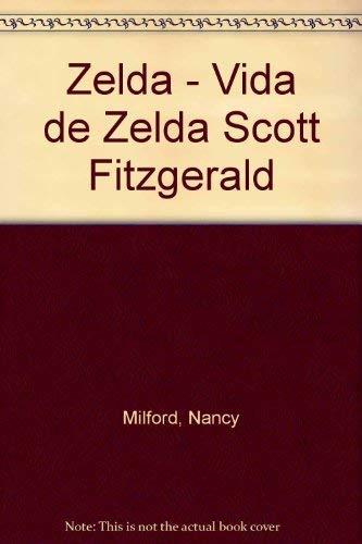 9788440612847: Zelda - Vida de Zelda Scott Fitzgerald (Spanish Edition)