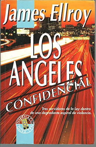 Los Angeles Al Desnudo/L.a Confidential (Spanish Edition) (9788440620019) by Ellroy, James