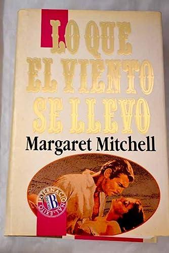 9788440622945: Lo Que El Viento Se Llevo (Spanish Edition)