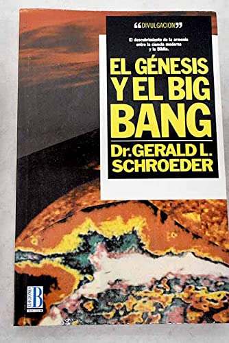 El Genesis y El Big Bang (Spanish Edition) (9788440625441) by Schroeder, Gerald