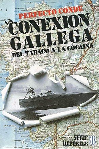 9788440625533: Conexión Gallega. Del Tabaco a la cocaína.
