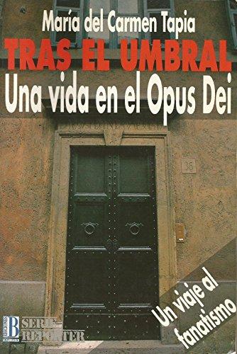 9788440629074: Tras El Umbral - Una Vida En El Opus Dei - (Serie Reporter) (Spanish Edition)