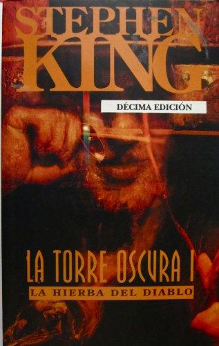 La Torre Oscura I: La Hierba del Diablo (Spanish Edition): King, Stephen
