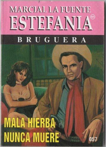 9788440630537: Marcial Lafuente Estefania - Oeste/Westerns- Mala hierba nunca muere - In Spanish - Español (Novelas del Oeste)