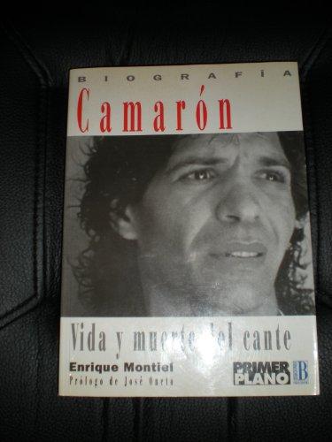9788440632906: Camarón: vida y muerte del cante : biografía