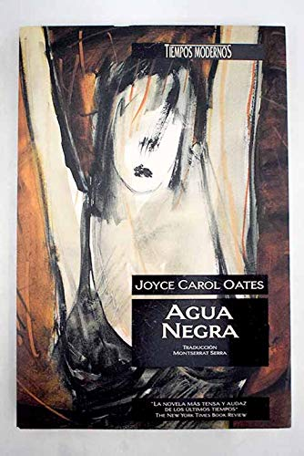 Agua Negra (Spanish Edition) (844063594X) by Joyce Carol Oates
