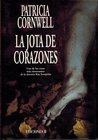 9788440636430: La Jota de Corazones (All That Remains) (Kay Scarpetta)