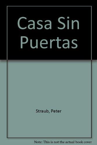 Casa Sin Puertas (Spanish Edition): Straub, Peter