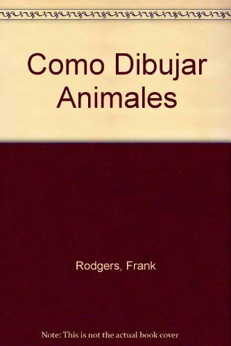 9788440637291: Como Dibujar Animales (Spanish Edition)