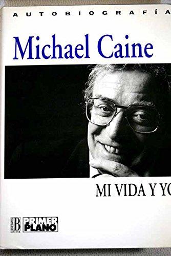 9788440637949: Mi vida y yo. autobiografia. michael caine