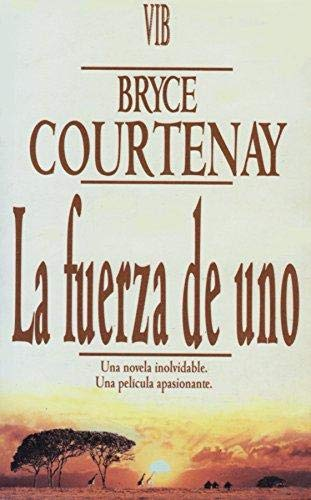 La Fuerza de Uno (Spanish Edition) (9788440641236) by Bryce Courtenay