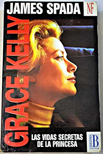 9788440641298: Grace Kelly Las Vidas Secretas De La Princesa
