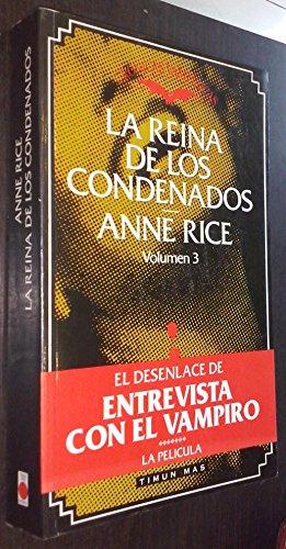 La reina de los condenados. Crónicas vampíricas: Anne Rice