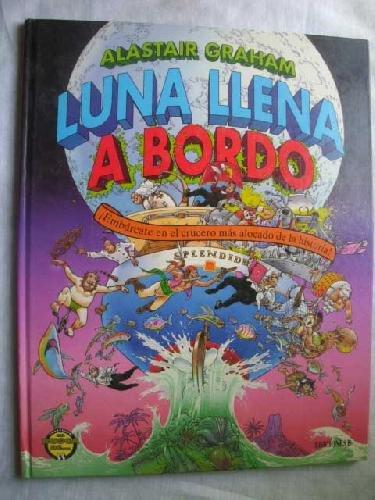 Luna Llena a Bordo (Spanish Edition) (9788440649935) by Alastair Graham