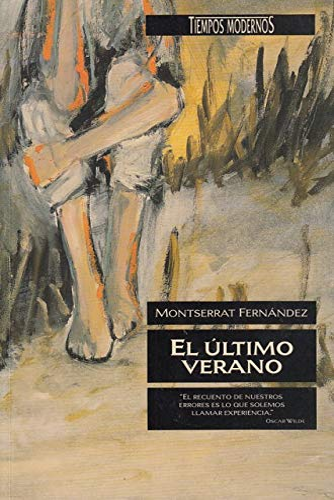 El ultimo verano (Tiempos modernos) (Spanish Edition): Fernandez, Montserrat